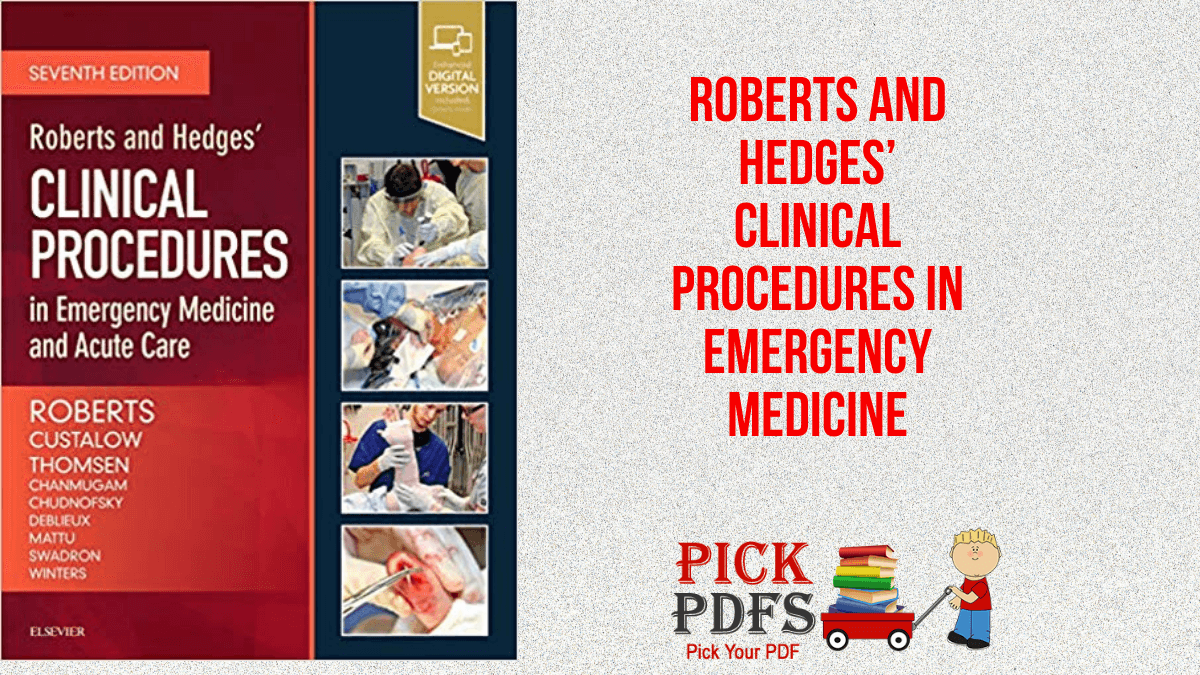 https://pickpdfs.com/free-download-roberts-and-hedges-clinical-procedures-in-emergency-medicine-and-acute-care-7th-edition-pdf/